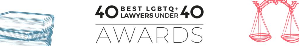 40 Best LGBTQ+ Lawyers Under 40 Awards