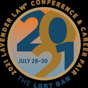 The LGBT Bar 2021 Lavender Law® Conference & Career Fair
