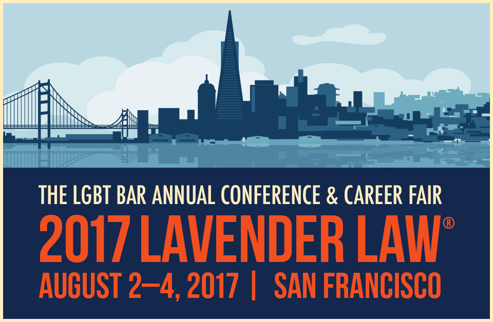 2017 LAVENDER LAW CONFERENCE & CAREER FAIR