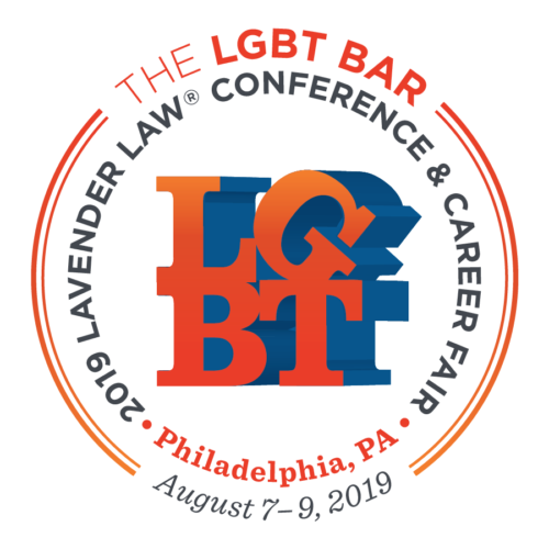 2019 ANNUAL LAVENDER LAW® CONFERENCE & CAREER FAIR in Philadelphia, PA on August 7-9, 2019.