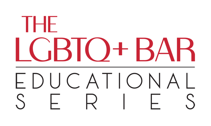The LGBTQ+ Bar Educational Series